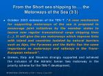 from the short sea shipping to the motorways of the sea 3 3