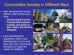 communities develop in different ways