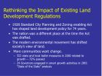 rethinking the impact of existing land development regulations
