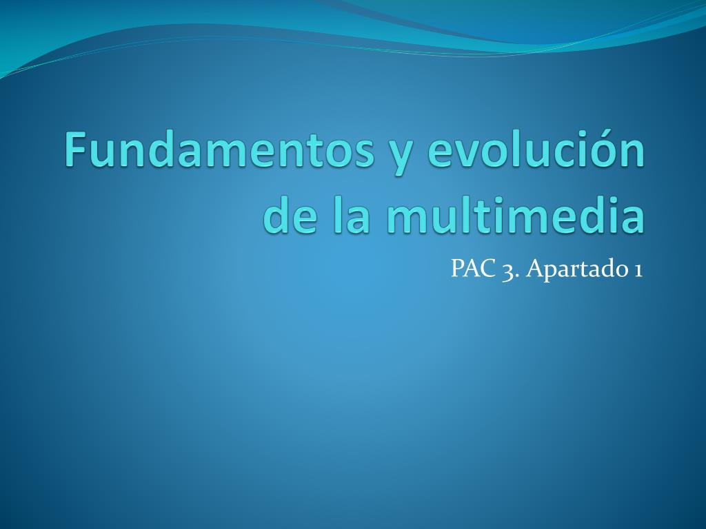 fundamentos y evoluci n de la multimedia l.