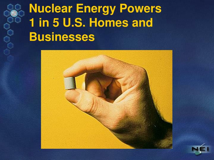 Nuclear energy powers 1 in 5 u s homes and businesses