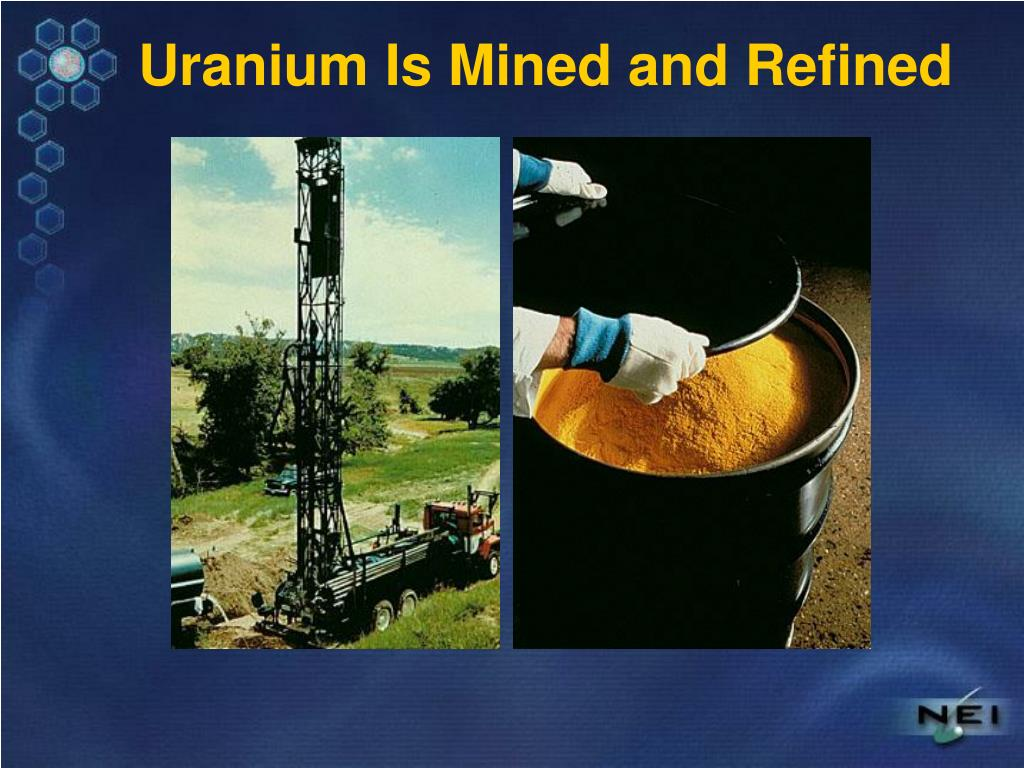 Uranium Is Mined and Refined