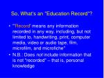 so what s an education record7