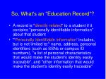 so what s an education record9