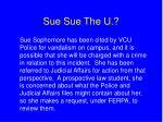 sue sue the u