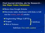 find journal articles etc for research use major index databases