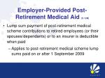 employer provided post retirement medical aid s 12m