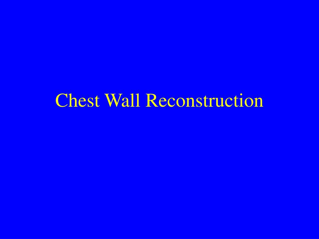 Chest Wall Reconstruction