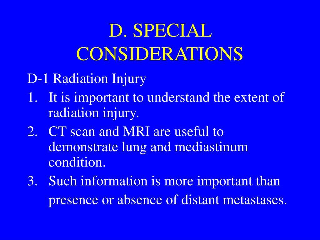 D. SPECIAL CONSIDERATIONS
