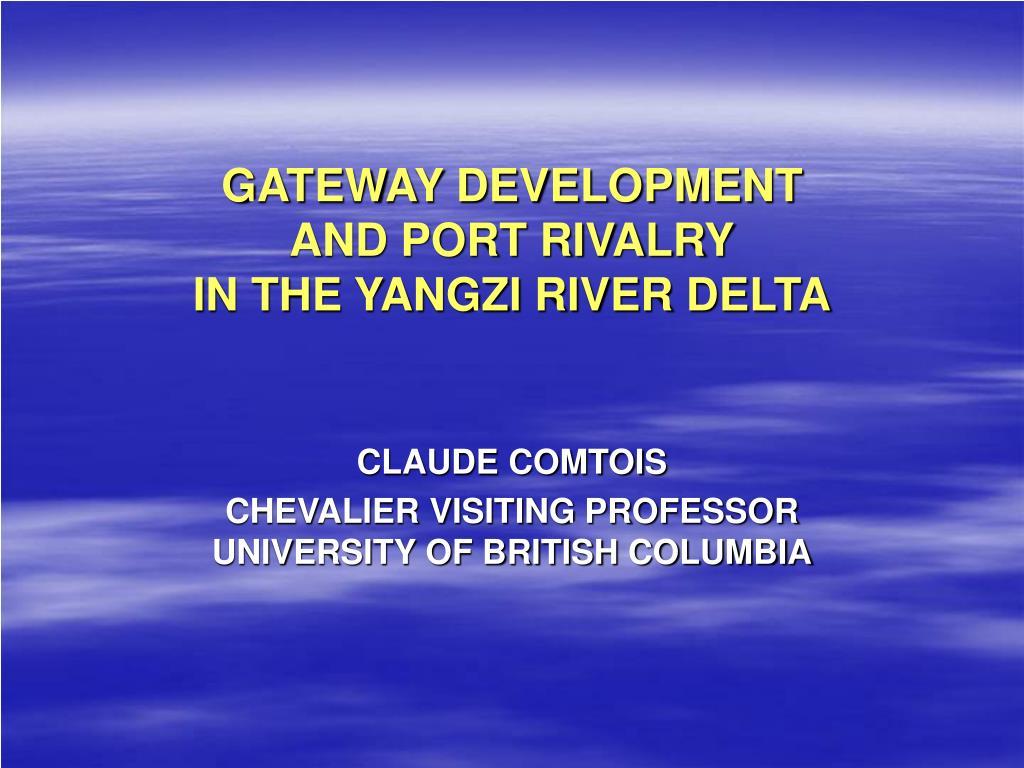 gateway development and port rivalry in the yangzi river delta l.