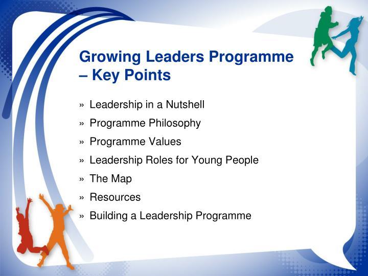 Growing leaders programme key points