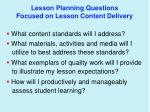 lesson planning questions focused on lesson content delivery