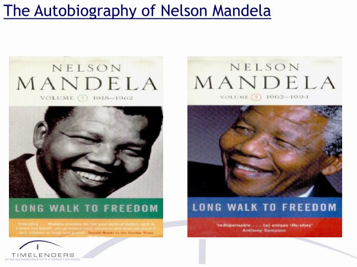 a review of long walk to freedom an autobiography by nelson mandela Nelson mandela's autobiography long walk to freedom was written up to the point mandela won the first free election in south africa in 1994 before reading the summary that follows the reader should know that this is an autobiography, written by mandela himself, so there will be bias, but by doing.