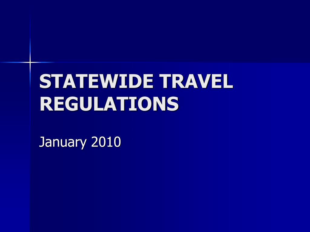 STATEWIDE TRAVEL REGULATIONS