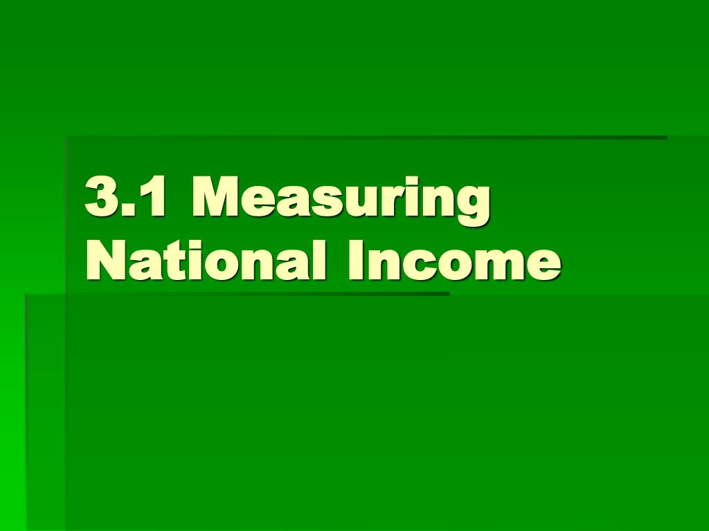3 1 measuring national income