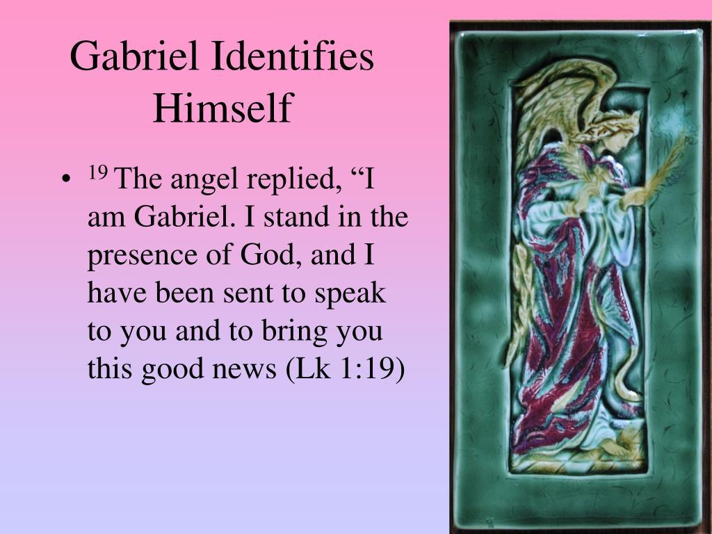 Gabriel Identifies Himself