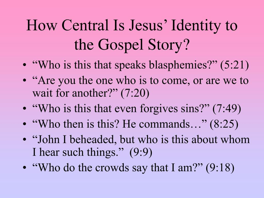 How Central Is Jesus' Identity to the Gospel Story?