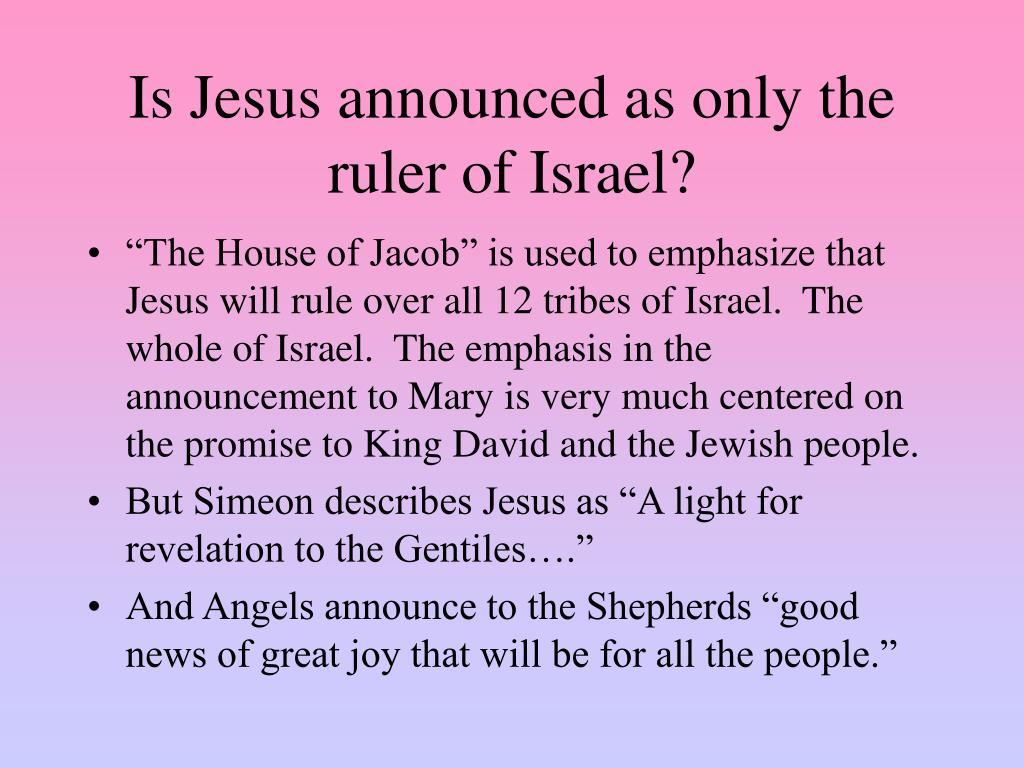 Is Jesus announced as only the ruler of Israel?