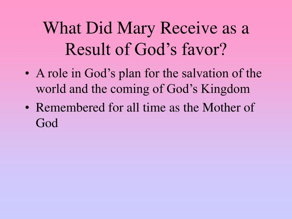 What Did Mary Receive as a Result of God's favor?