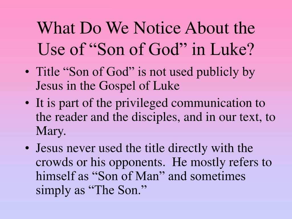 """What Do We Notice About the Use of """"Son of God"""" in Luke?"""