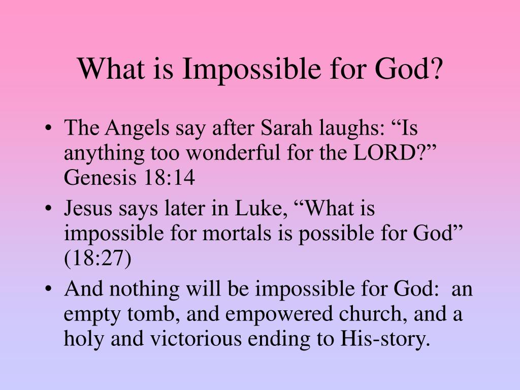 What is Impossible for God?