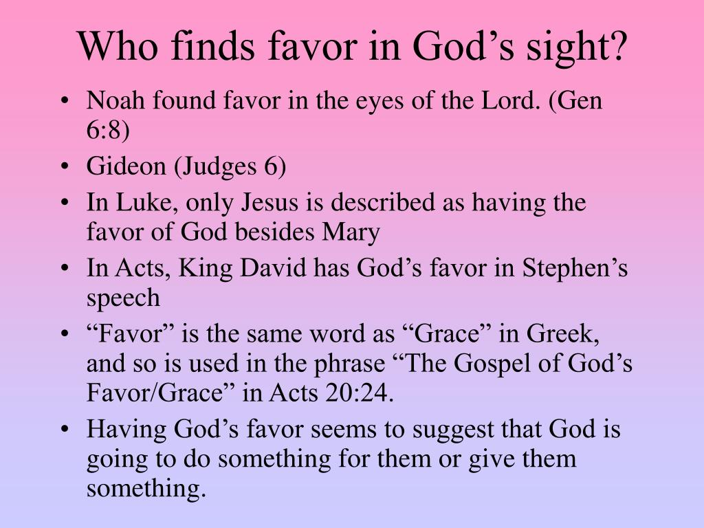 Who finds favor in God's sight?