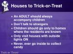 houses to trick or treat