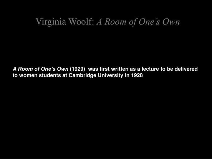 "virginia woolf a room of ones own essay questions Free woolf a room of one's own papers in virgina woolf's third chapter of her essay ""a room of one's own,"" woolf a room of ones own by virginia woolf."