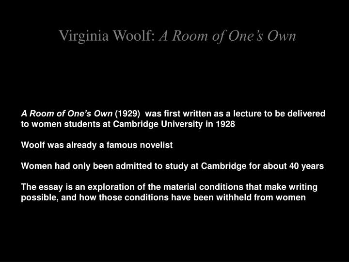 virginia woolf s a room for one s Free essay: the outsider in virginia woolf's a room of one's own in a room of one's own virginia woolf writes: i had no wish to enter had i the right.