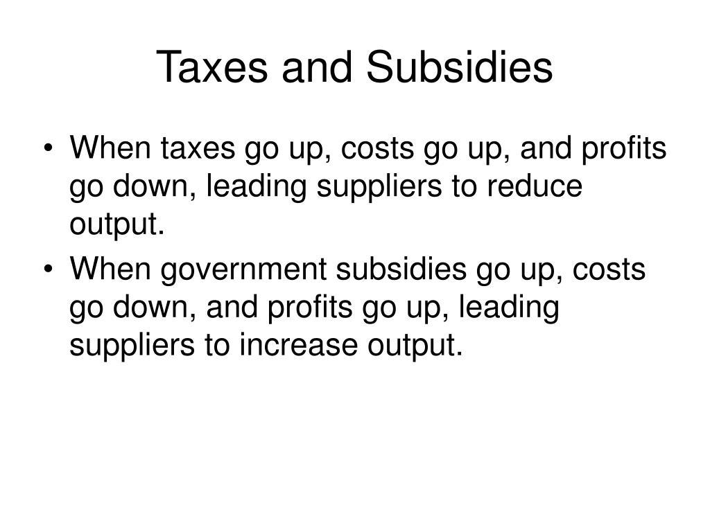 Taxes and Subsidies