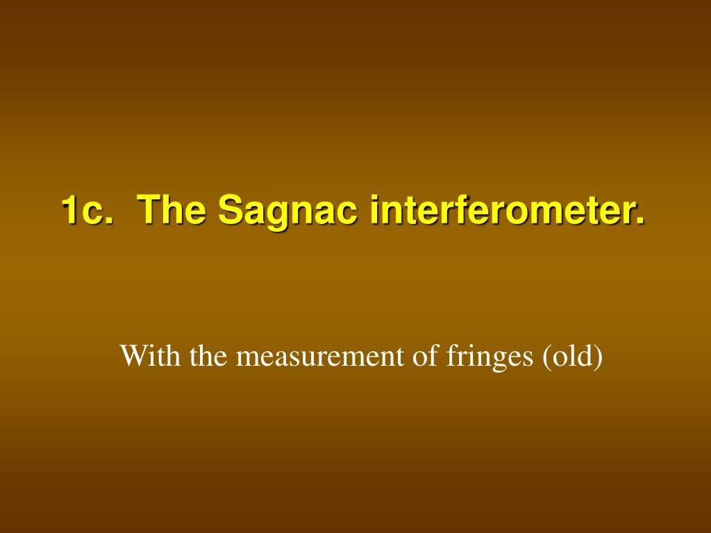 1c.  The Sagnac interferometer.