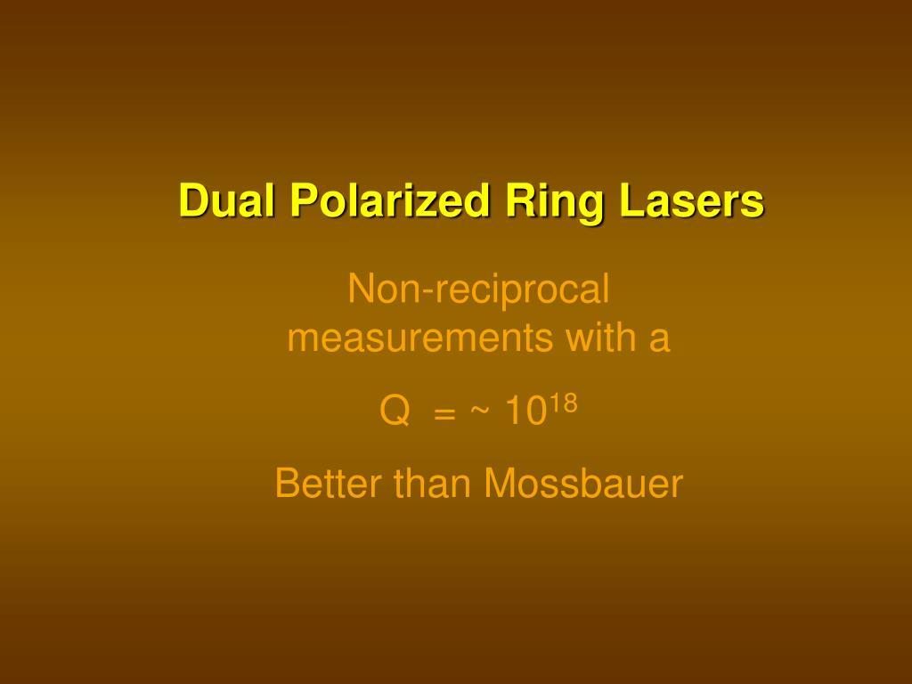 Dual Polarized Ring Lasers