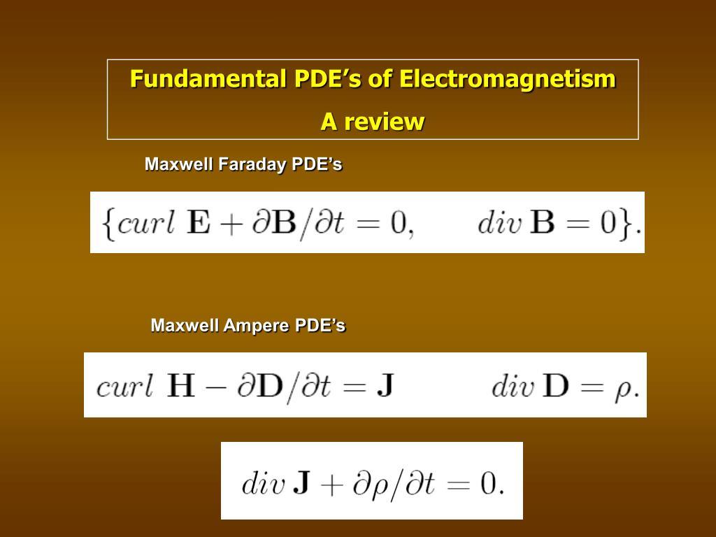 Fundamental PDE's of Electromagnetism