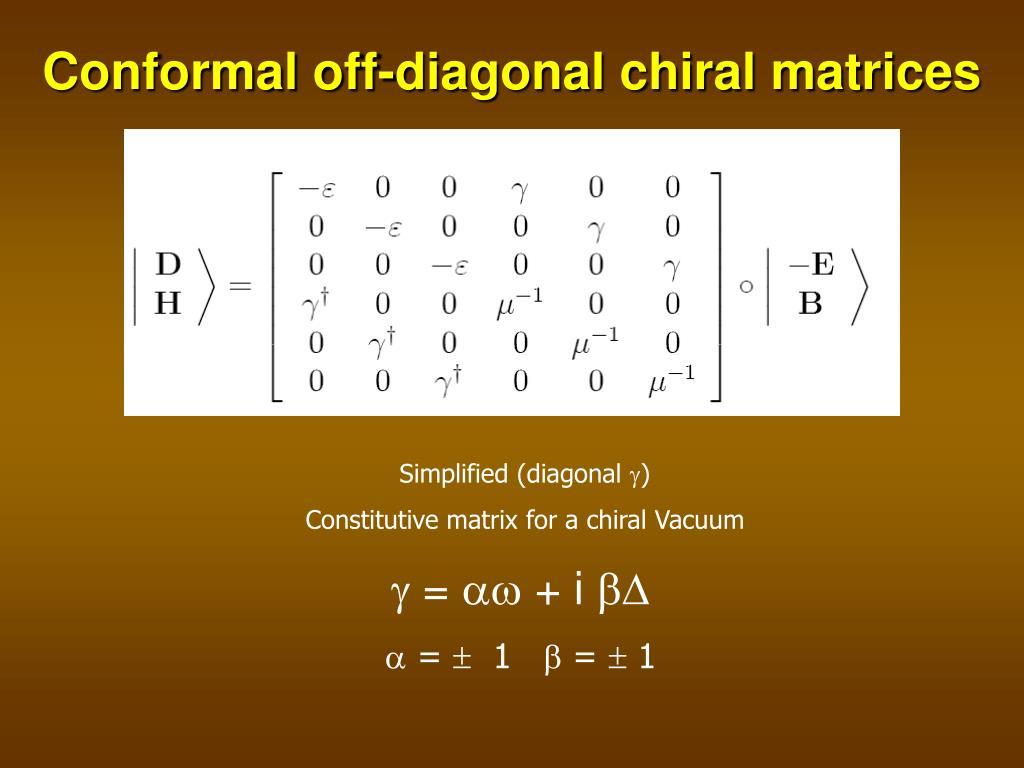 Conformal off-diagonal chiral matrices