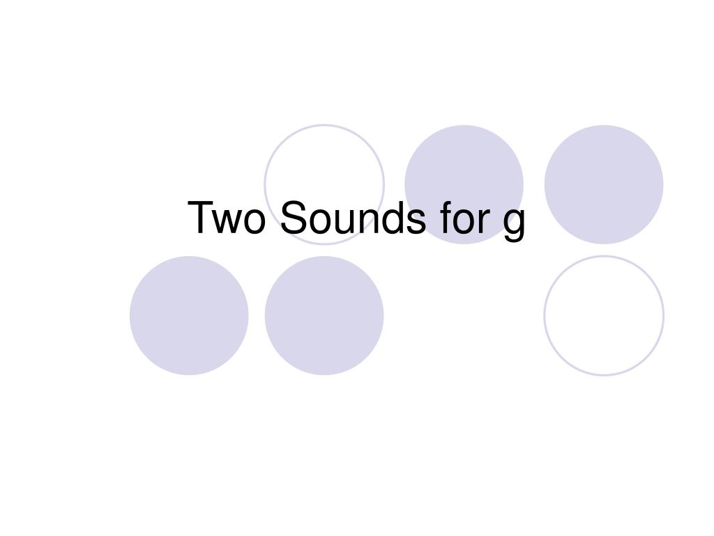 two sounds for g l.