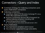 connectors query and index
