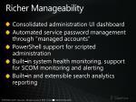 richer manageability