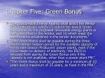 chapter five green bonus
