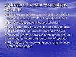 understand investor assumptions about re