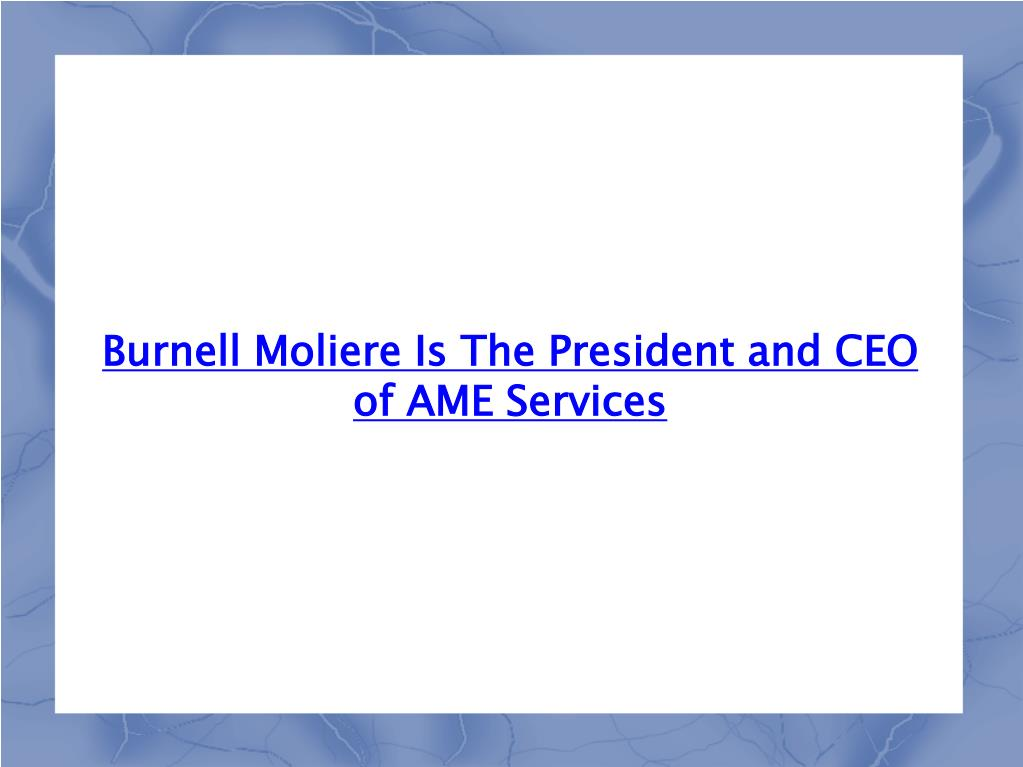 Burnell Moliere Is The President and CEO of AME Services