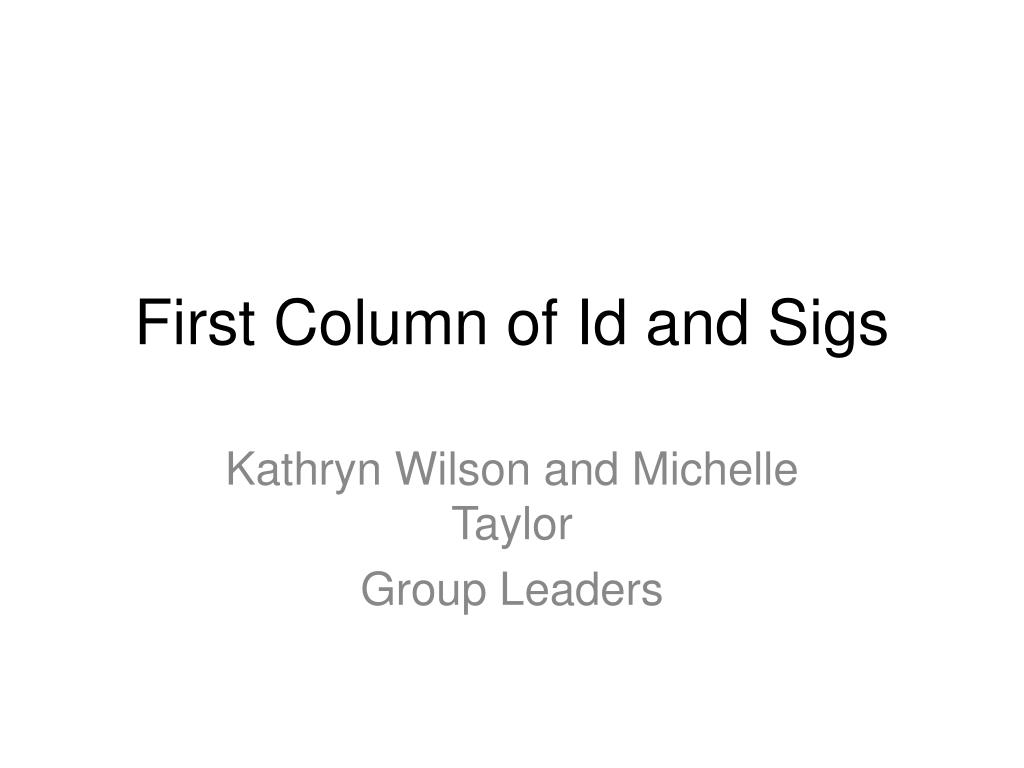 First Column of Id and Sigs