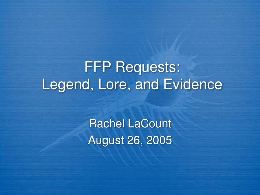 FFP Requests: