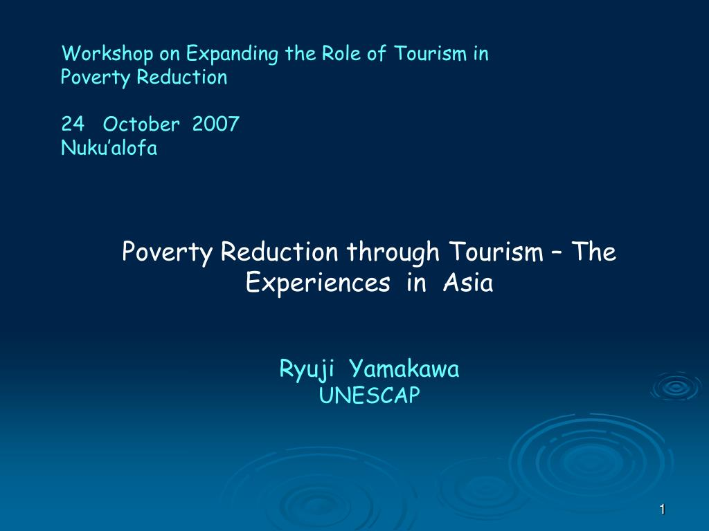 workshop on expanding the role of tourism in poverty reduction 24 october 2007 nuku alofa l.
