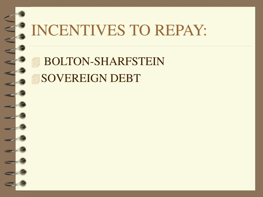 INCENTIVES TO REPAY: