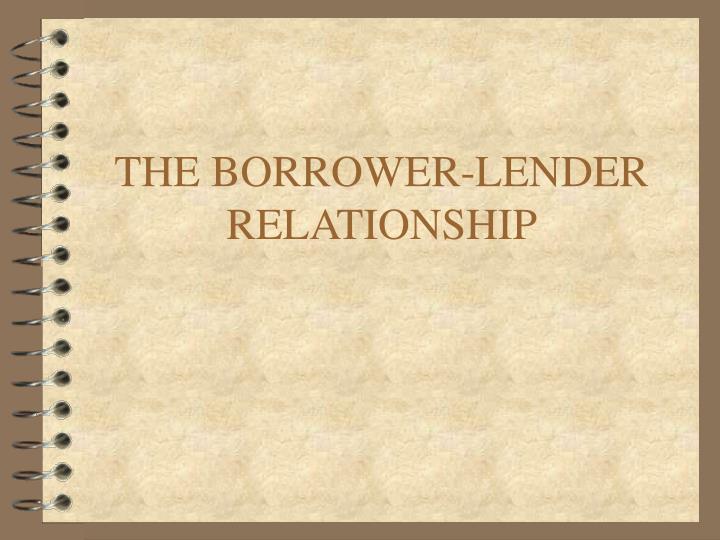 The borrower lender relationship