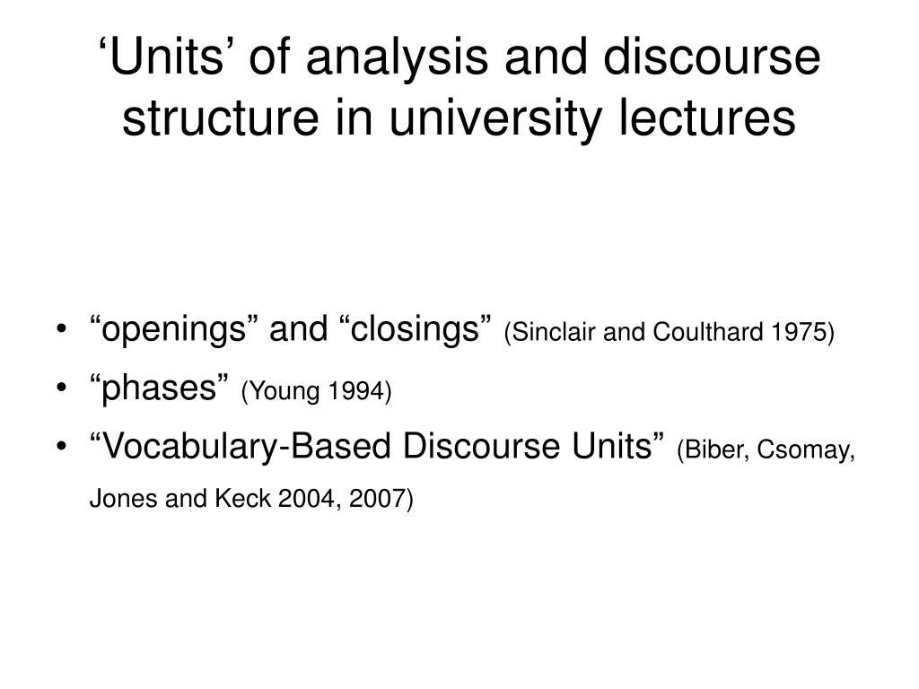 'Units' of analysis and discourse structure in university lectures
