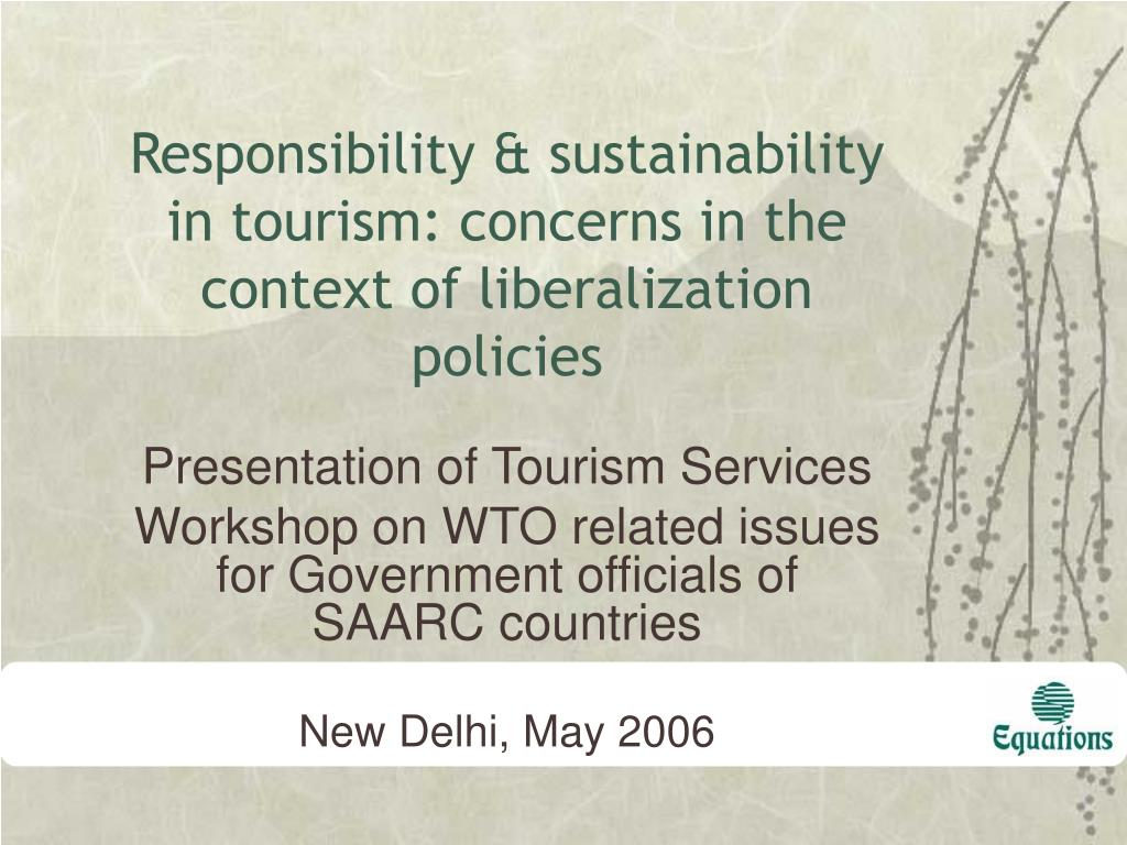 responsibility sustainability in tourism concerns in the context of liberalization policies l.