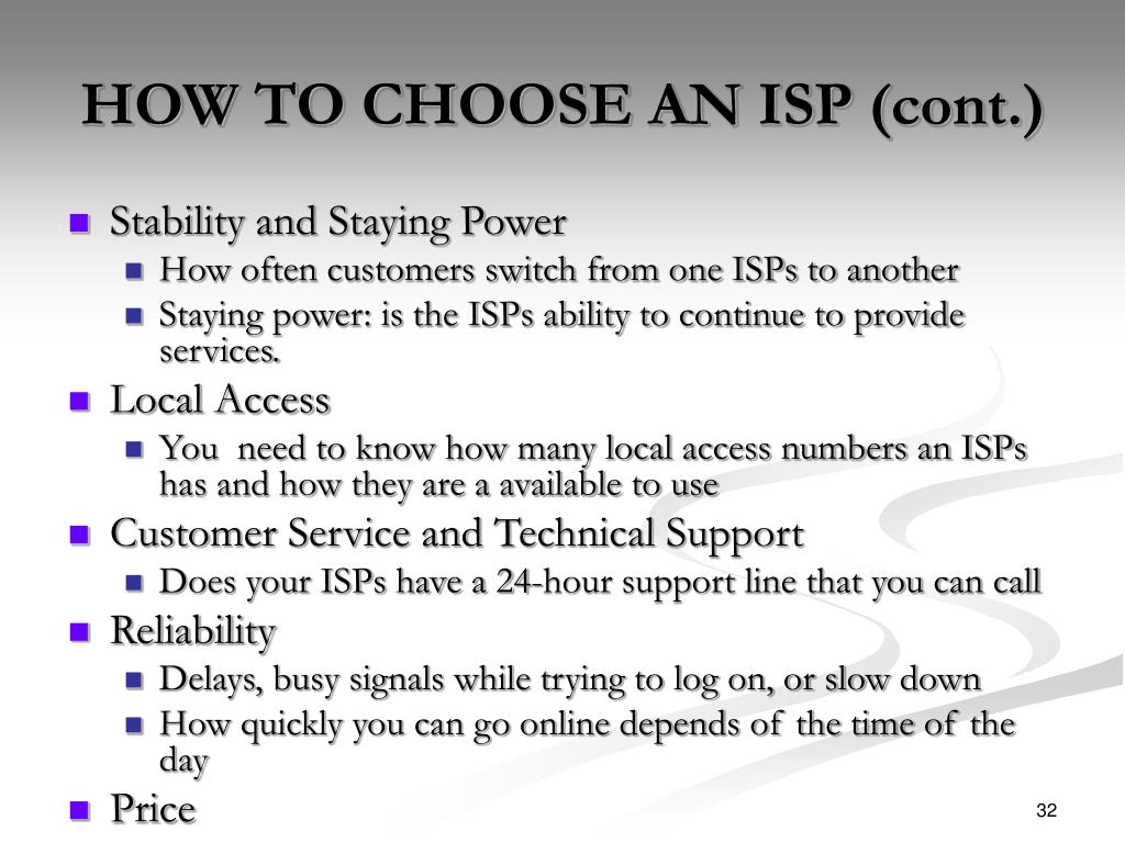 HOW TO CHOOSE AN ISP (cont.)