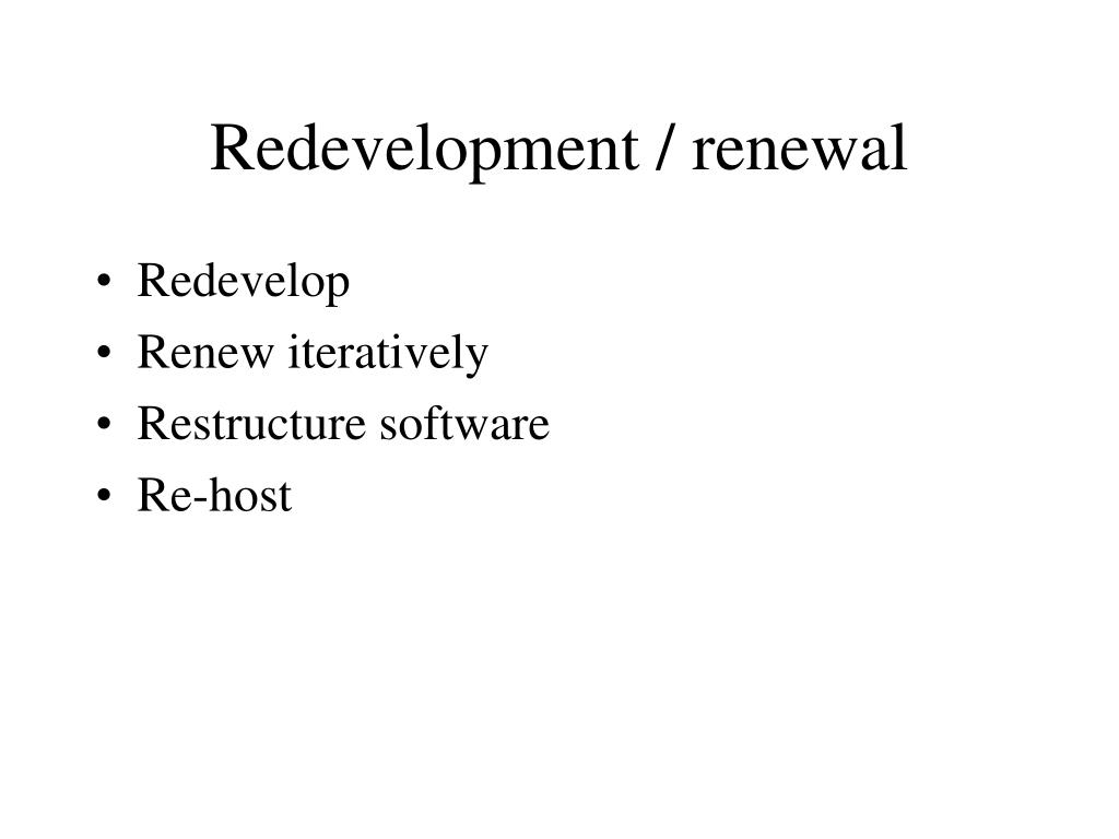 Redevelopment / renewal