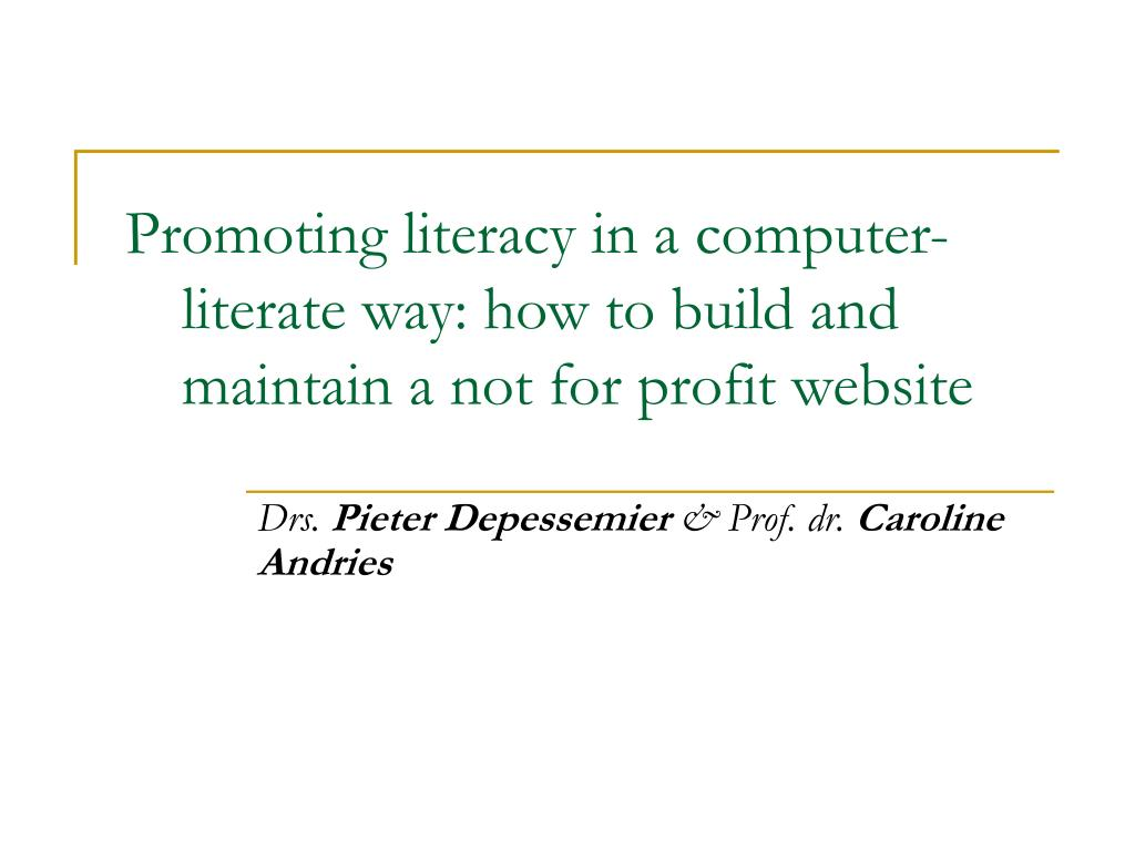 promoting literacy in a computer literate way how to build and maintain a not for profit website l.
